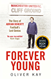 Forever Young: The Story of Adrian Doherty, Football's Lost Genius (English Edition)