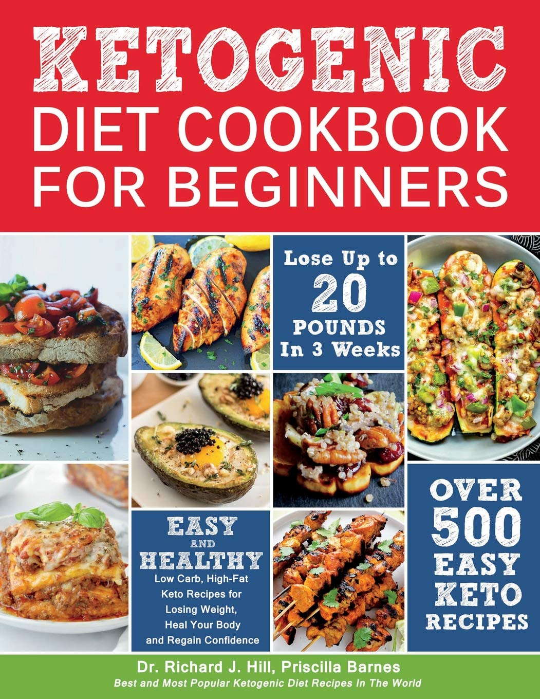 KETOGENIC DIET COOKBOOK FOR BEGINNERS: 500 Low Carb, High-Fat Keto Recipes  for Losing Weight, Heal Your Body and Regain Confidence (Lose up to 20  Pounds in ...