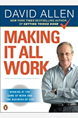 Making It All Work: Winning at the Game of Work and the Business of Life Paperback