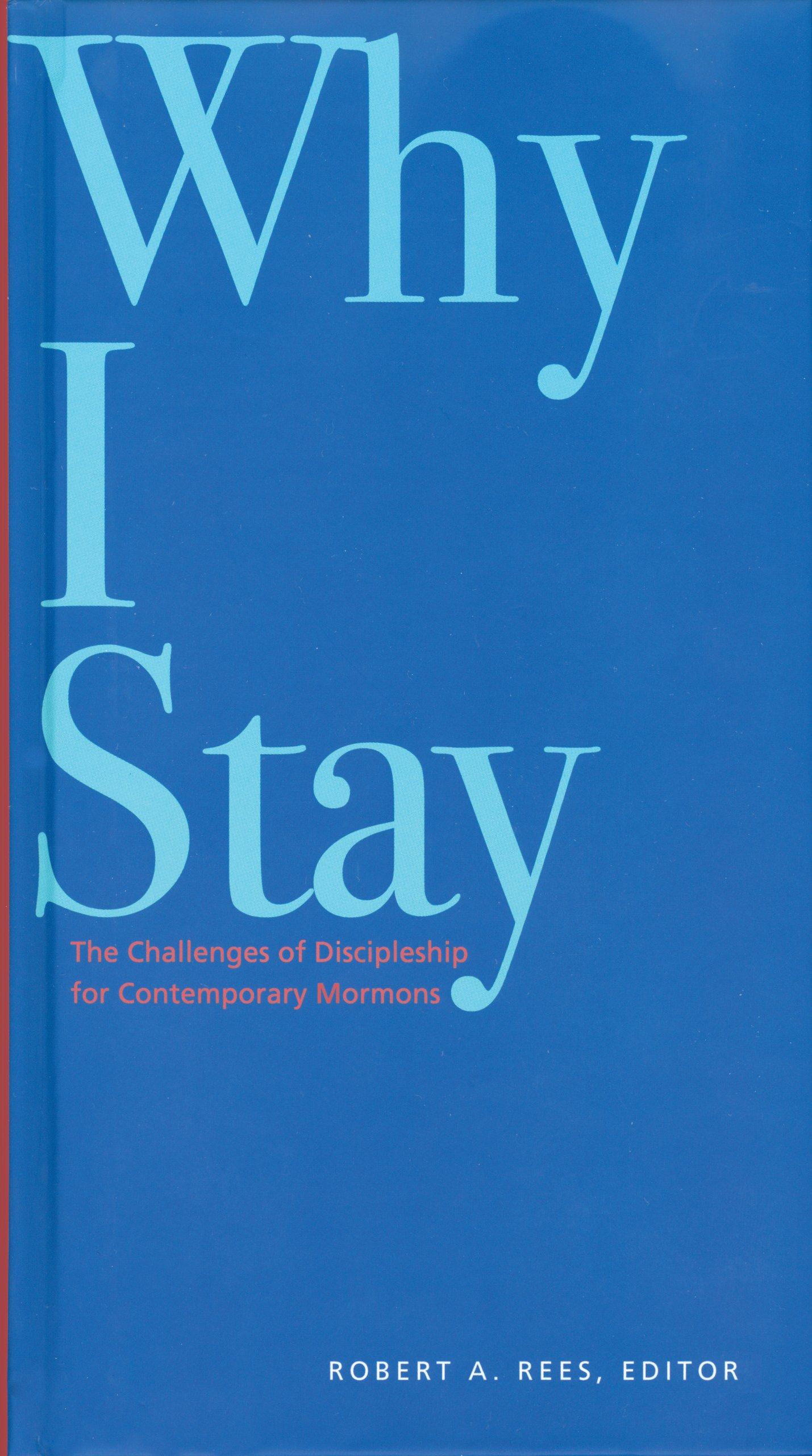 Download Why I Stay: The Challenges of Discipleship for Contemporary Mormons ebook