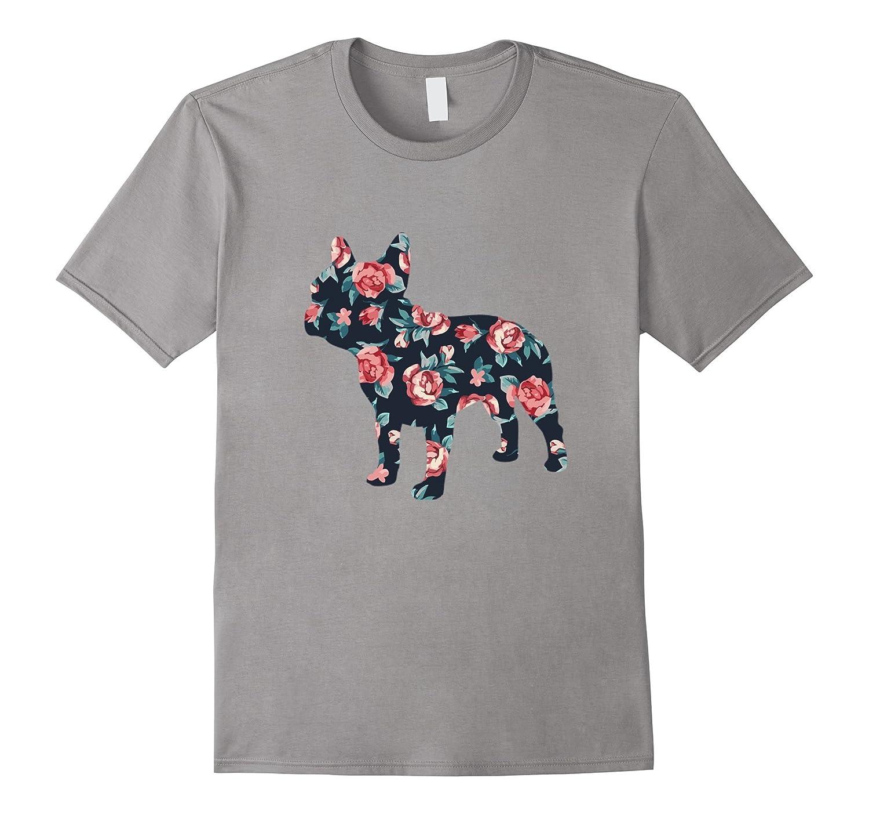 French Bulldog Roses , Floral Design T-Shirt-BN
