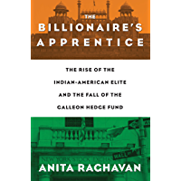 The Billionaire's Apprentice: The Rise of The Indian-American Elite and The Fall of The Galleon Hedge Fund (English Edition)