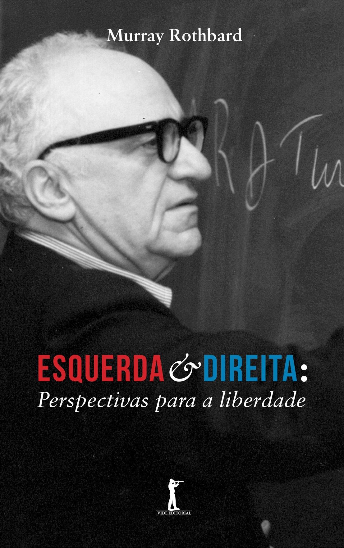 Esquerda e Direita. Perspectivas Para a Liberdade (Em Portuguese do ...