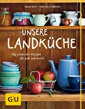 Unsere Landküche (GU Themenkochbuch)