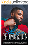 With Your Permission (In The Heart Of A Valentine Book 5)