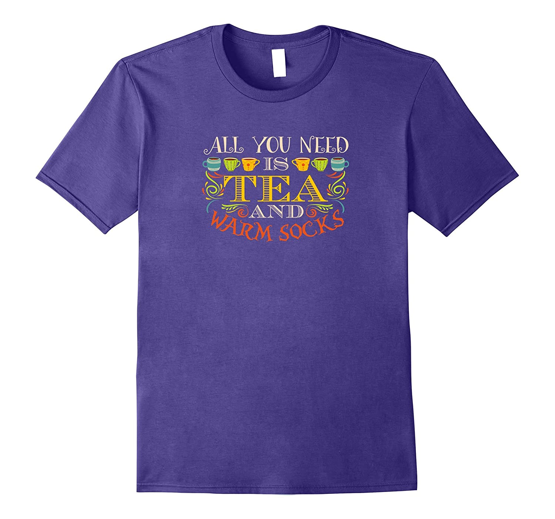 All You Need Is Tea And Warm Socks Autumn Fall T Shirt-FL