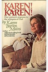 Karen! Karen!: One woman's response to the whispers of God Hardcover