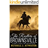 The Rustlers of Brownsville: (A Garrett Persell Western Adventure)