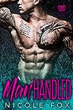 Manhandled: A Bad Boy Motorcycle Club Romance (Sigma Saints MC Book 1)