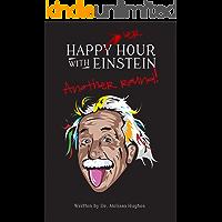 Happier Hour with Einstein: Another Round