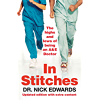 In Stitches: The Highs and Lows of Life as an AandE Doctor