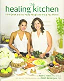 The Healing Kitchen: 175 + Quick and Easy Paleo Recipes to Help You Thrive