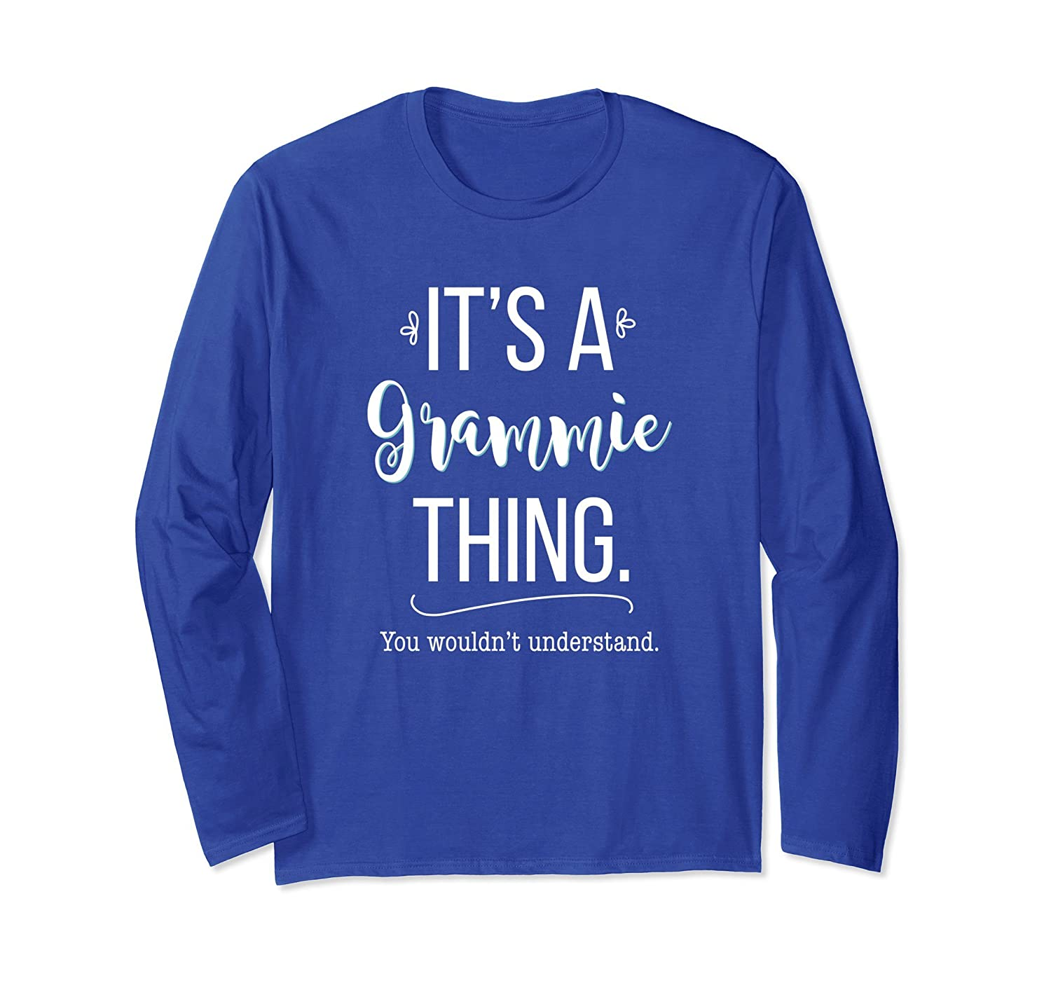 It's a Grammie Thing Wouldn't Understand Long Sleeve Tshirt-alottee gift