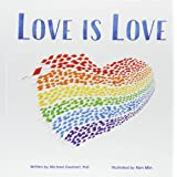 Love Is Love: An Important LGBTQ Pride Book for Kids About Gay Parents and Diverse Families (Gifts for Queer Families)