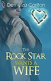 The Rock Star Wants A Wife (Romance Island Resort series Book 5)