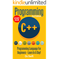 Programming:  C ++ Programming : Programming Language For Beginners: LEARN IN A DAY! (C++, Javascript, PHP, Python, Sql, HTML, Swift) (English Edition)