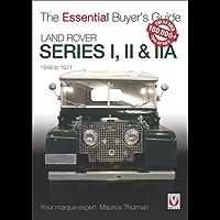Land Rover Series I, II & IIA : The Essential Buyer's Guide (Essential Buyer's Guide series)