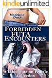 Forbidden Futa Encounters: A Taboo Futa-on-Female Collection