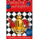 Mistletoe and Mayhem: Yuletide at Castlewood Manor (My American Almost-Royal Cousin Series Book 4)