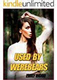 Used By Werebears (A Werebear Erotic Story)