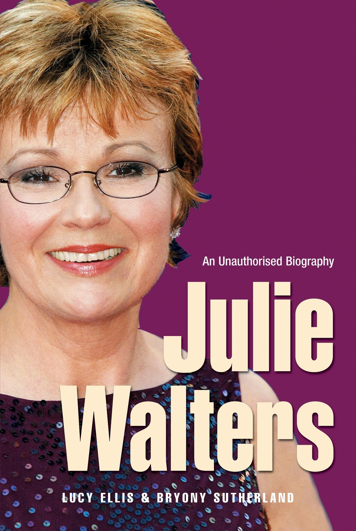 Download Julie Walters : Seriously Funny - The Unauthorised Biography PDF