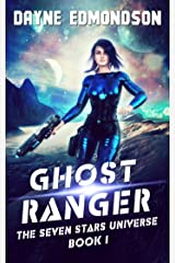 Ghost Ranger (The Seven Stars Universe Book 1) Kindle Edition