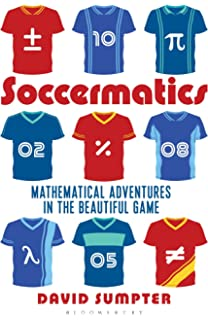 d94cebc4f83 Soccermatics: Mathematical Adventures in the Beautiful Game Pro-Edition  (Bloomsbury Sigma)
