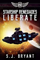 Starship Renegades: Liberate Kindle Edition