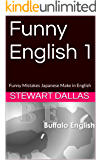 Funny English 1: Funny Mistakes Japanese Make in English (English Edition)