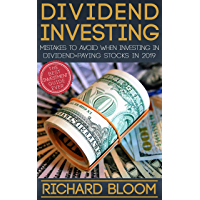 DIVIDEND INVESTING IN PRACTICE: mistakes to avoid when investing in dividend-paying stocks in 2019 (English Edition)