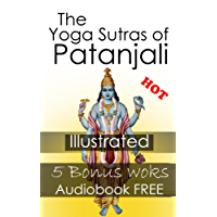 The Yoga Sutras of Patanjali: By Patanjali & Illustrated (Five Bonus works & an Audiobook FREE are included)
