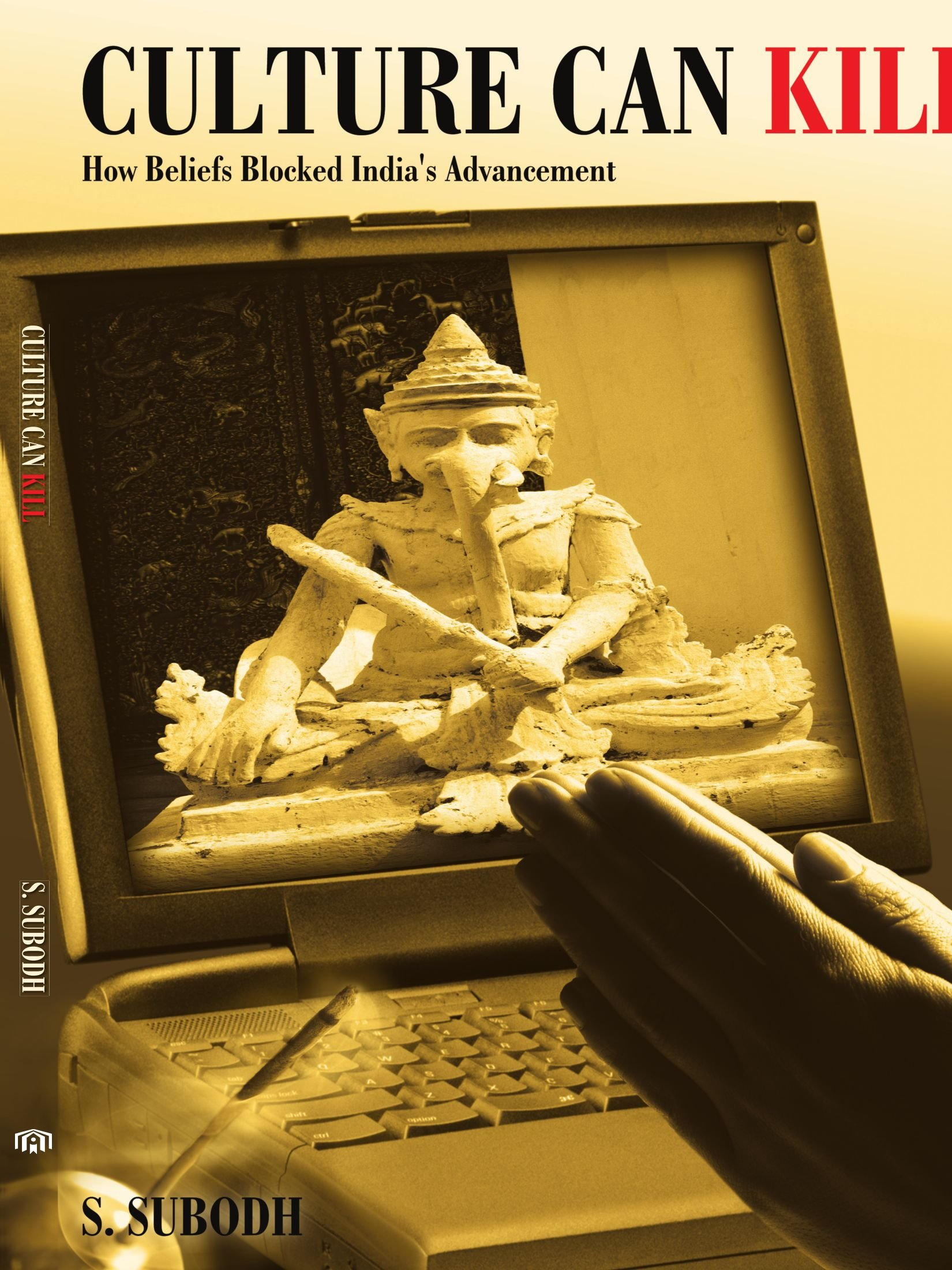 Download Culture Can Kill: How Beliefs Blocked India's Advancement pdf