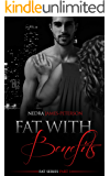 Fat With Benefits (Fat Series Book 1)