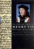The Life and Times of Henry VII (Kings & Queens of England S.)
