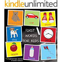 FIRST WORDS FOR KIDS: First words book. Learn more than 100 basic words and items with colorful pictures. Bonus numbers, alphabet and colors pages! (FUNdamentals series Book 12)