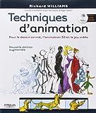 Techniques d'animation : Pour le dessin animé, l'animation 3D et le jeu video (1DVD)