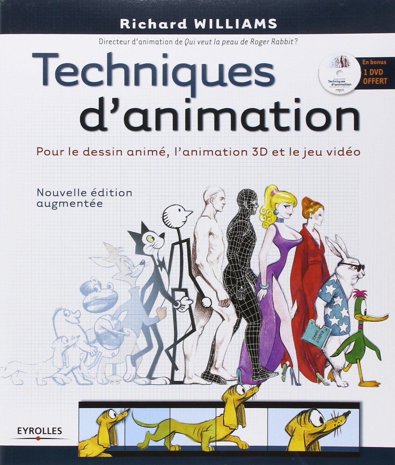 Amazon Fr Techniques D Animation Pour Le Dessin Anime L Animation 3d Et Le Jeu Video Avec Dvd Rom Williams Richard Livres