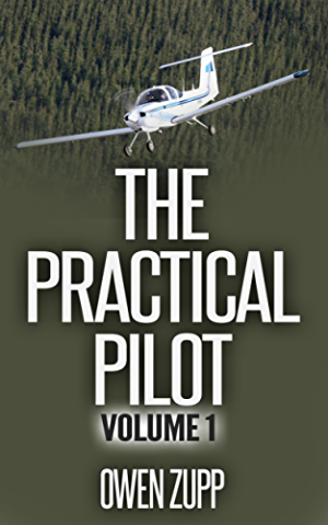 The Practical Pilot (Volume One): A Pilot�s Common Sense Guide to Safer Flying.
