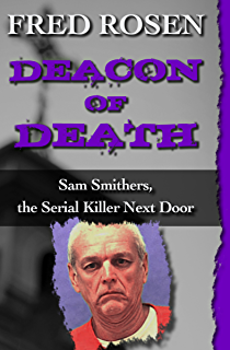 Deacon of Death: Sam Smithers, the Serial Killer Next Door