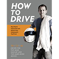How to Drive: Real World Instruction and Advice from Hollywood's Top Driver