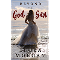 Beyond the God Sea: Betrothed