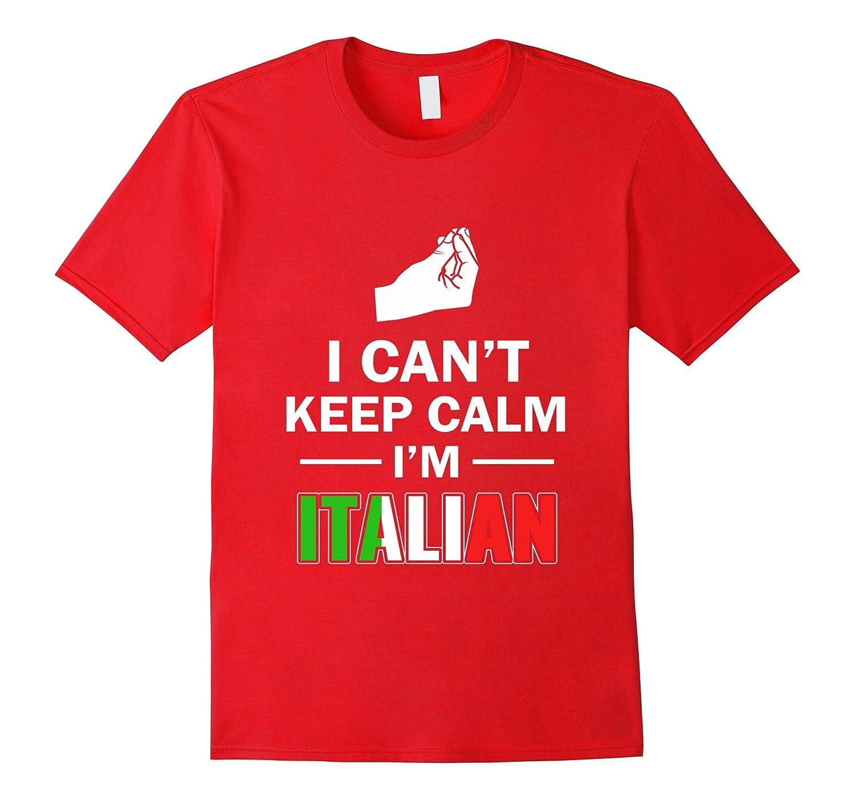 Can't keep calm I'm Italian T-shirt-ANZ