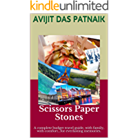 Scissors Paper Stones: A complete budget travel guide, with family, with comfort...for everlasting memories.