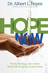 Hope Now: Peace, Healing, and Justice When the Kingdom Comes Near Paperback