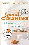 Speed-Cleaning: Schneller putzen, mehr leben – In 8 Minuten zur blitzblanken Wohnung (German Edition)