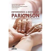Entendendo a doença de Parkinson: Informações para pacientes, familiares e cuidadores