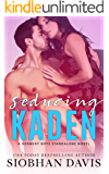 Seducing Kaden: A Stand-Alone Forbidden Romance (The Kennedy Boys Book 6)