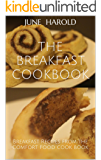 The Breakfast Cookbook: Breakfast Recipes from the Comfort Food Cook Book (Comfort Food Cookbooks 1)