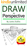 Draw in Perspective: Step by Step, Learn Easily How to Draw in Perspective (Drawing in Perspective, Perspective Drawing, How to Draw 3D, Drawing 3D, Learn ... to Draw in Perspective) (English Edition)