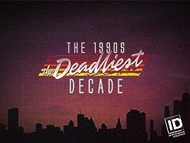 Amazon com: The 1990s: The Deadliest Decade Season 1: Amazon